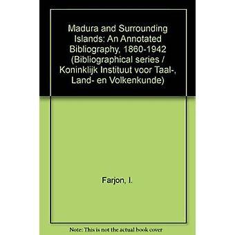 Madura und die umliegenden Inseln-Eine kommentierte Bibliographie-1860-1942