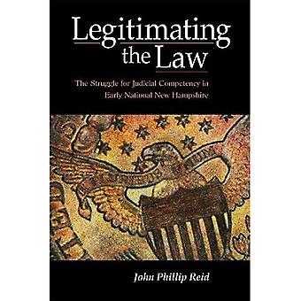 Legitimating the Law: The Struggle for Judicial Competency in Early National New Hampshire