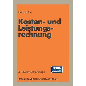 Kosten Und Leistungsrechnung by Jost & Helmuth