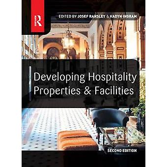 Developing Hospitality Properties and Facilities by Ransley & Josef