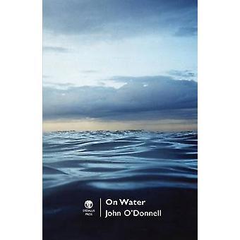 On Water by John ODonnell
