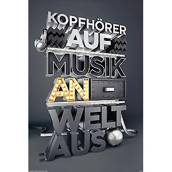 Kopfhörer auf, Musik an, Welt aus Poster