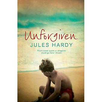 Unforgiven by Jules Hardy - 9780743495684 Book