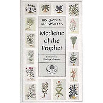 Medicine of the Prophet by Ibn Qayyim Al-Jawziyya - Penelope Johnston