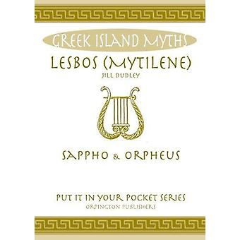 Lesbos - Sappho and Orpheus. by Jill Dudley - 9780993489082 Book