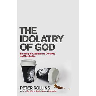 Bałwochwalczy kult Boga - łamanie uzależnienia do pewności i zwiększeniu