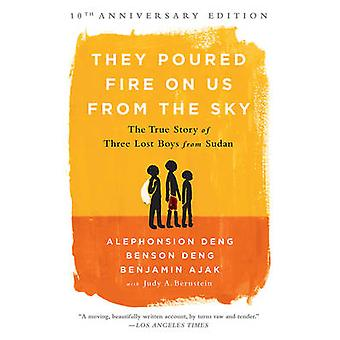 They Poured Fire on Us from the Sky - The True Story of Three Lost Boy