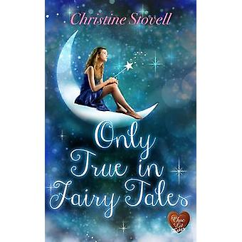 Only True in Fairy Tales by Christine Stovell - 9781781893562 Book