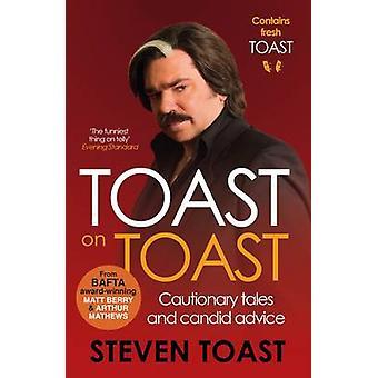 Toast auf Toast - Cautionary Tales und ehrliche Beratung (Main) von Steven T
