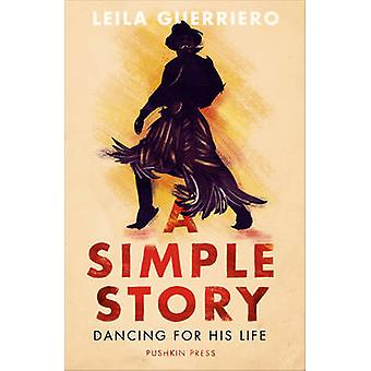 A Simple Story - Dancing for His Life by Leila Guerriero - Thomas Buns