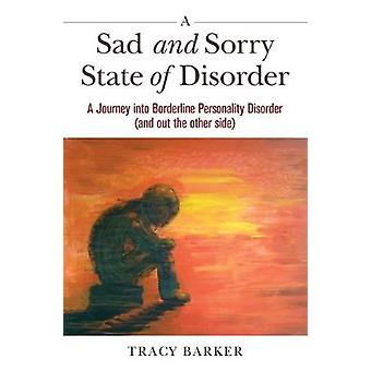 A Sad and Sorry State of Disorder - A Journey into Borderline Personal