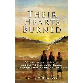 Their Hearts Burned - Walking with Jesus Along the Emmaus Road - An Ex