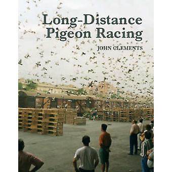 Larga distancia colombofilia por John Clements - libro 9781861269447