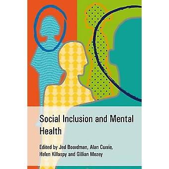 Social Inclusion and Mental Health by Jed Boardman - Alan Currie - He