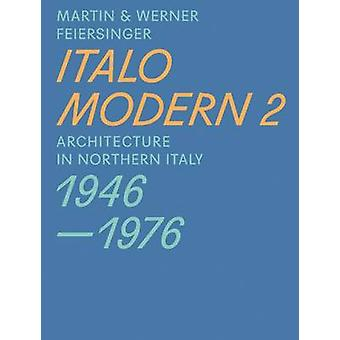 Italomodern - Architecture in Northern Italy 1946-1976 - Part 2 by Mar