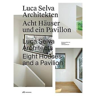 Luca Selva Architects - Eight Houses and a Pavilion by Christoph Wies