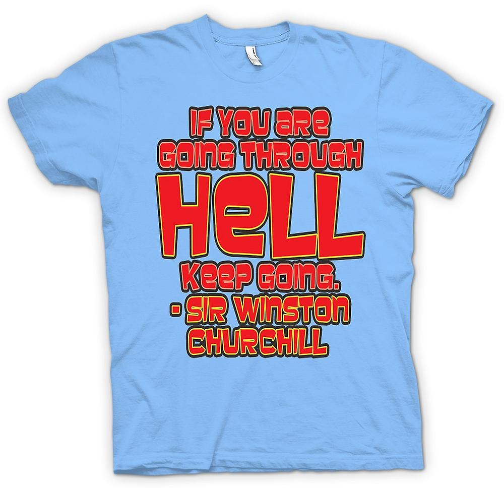 Hommes T-shirt - Going Through Hell Quote - Sir Winston Churchill