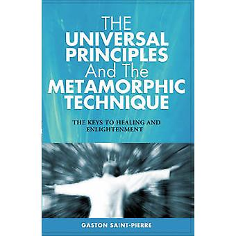 The Universal Principles and the Metamorphic Technique - The Keys to H
