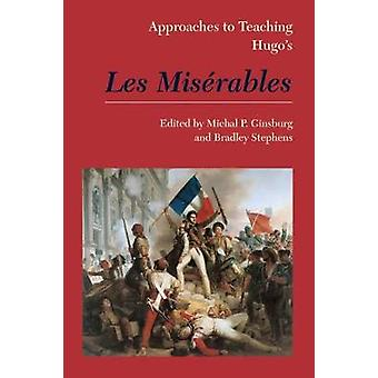 Approaches to Teaching Hugo's Les Miserables by Approaches to Teachin