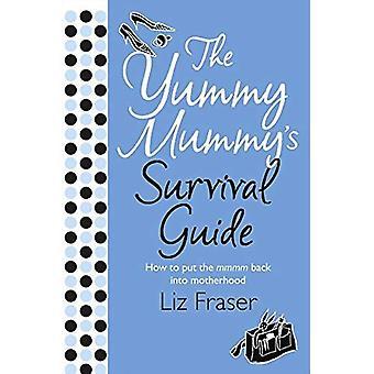 Den Yummy Mummy Survival Guide