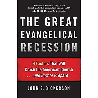 Den stora evangeliska lågkonjunkturen: 6 faktorer som kommer att krascha den amerikanska kyrkan... och hur du förbereder