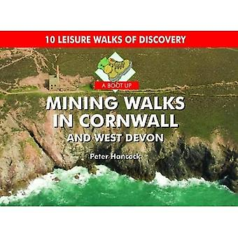 A Boot Up Mining Walks in Cornwall and West Devon