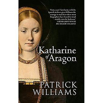 Katharine von Aragon: die tragische Geschichte von Henry VIII erste unglückliche Frau
