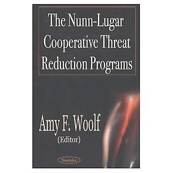 The Nunn-Lugar Cooperative Threat Reduction Programs