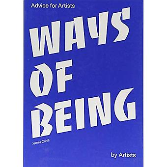 Ways of Being: Advice for Artists by Artists:Advice for Artists b