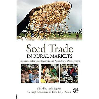 Seed Trade in Rural Markets: Implications for Crop Diversity and Agricultural Development