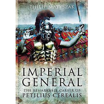 Imperialer General: die bemerkenswerte Karriere des Petilius Cerialis