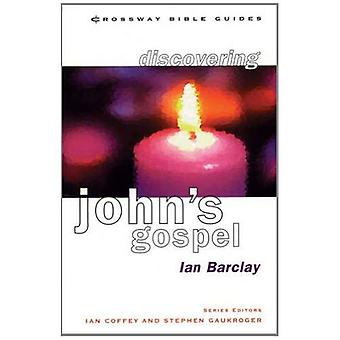 Descobrindo o Evangelho de João: encontrar o caminho (Crossway Bíblia guias)