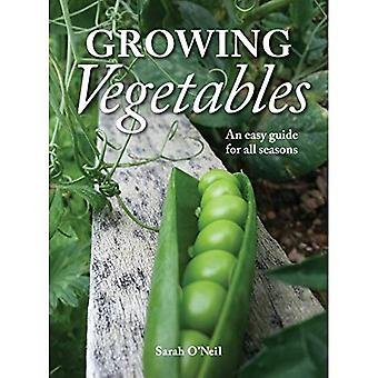 De växande grönsakerna: En enkel Guide för alla årstider