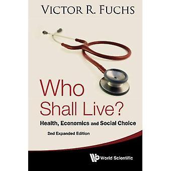 Who Shall Live? Health, Economics And Social Choice