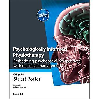 Psykologiskt informerade sjukgymnastik: Inbäddning psykosociala perspektiv inom klinisk hantering (sjukgymnastik Essentials)