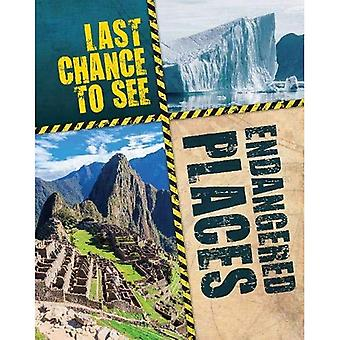 Last Chance to See: Endangered Places (Last Chance to See)