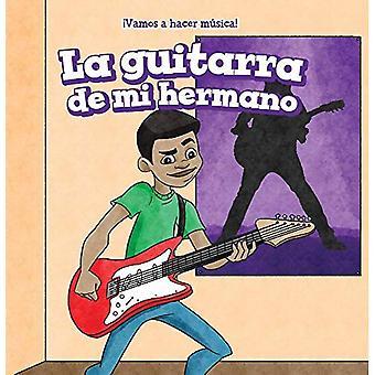 La Guitarra de Mi Hermano (min brors gitarr)