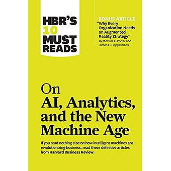 HBR's 10 Must Reads on AI, Analytics, and the New� Machine Age: (with bonus article