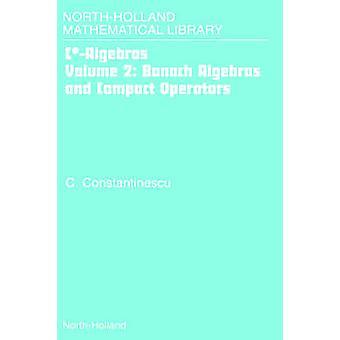 CALGEBRASVOLUME 2-BANACH-ALGEBREN und kompakte OPERATORSNORTH HOLLAND mathematische Bibliothek Band 59 NHML von Sevenster & Arjen