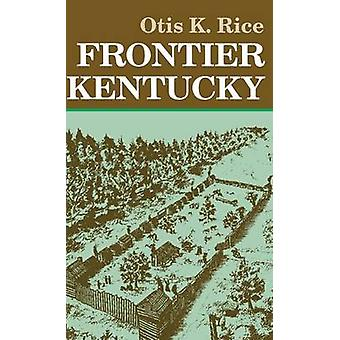 Frontier Kentucky by Rice & Otis K.