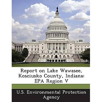 Bericht über Lake Wawasee Kosciusko County Indiana EPA Region V durch die US Environmental Protection Agency
