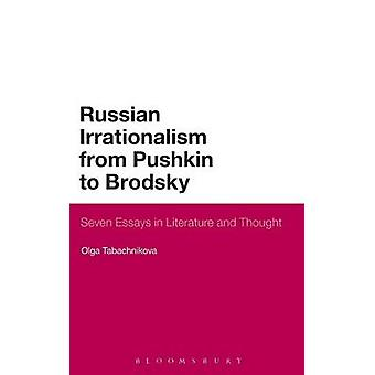Russian Irrationalism from Pushkin to Brodsky by Tabachnikova & Olga