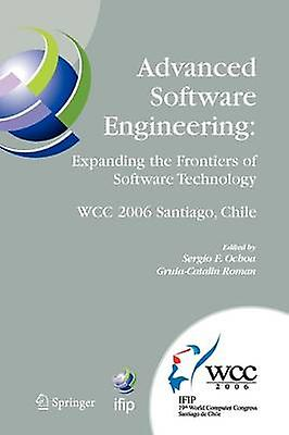 Advanced Software Engineering Expanding the Frontiers of Software Technology  IFIP 19th World Computer Congress First International Workshop on Advanced Software Engineering August 25 2006 Santi by Ochoa & Sergio F.