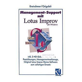 ManagementSupport mit Lotus Improv  Praxislsungen und Managementwerkzeuge zum sofortigen Einsatz by Kretschmer & Bernd