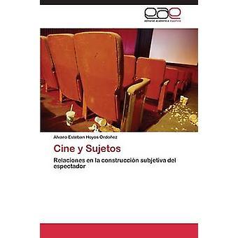 Cine y Sujetos door Hoyos Ordoez Alvaro Esteban