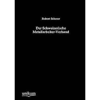 Der Schweizerische MetallarbeiterVerband par Scherer & Robert
