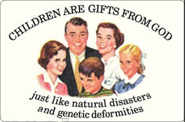 Children Are Gifts From God... funny fridge magnet   (ep)