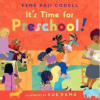It's Time for Preschool! by Esme Raji Codell - Esmae Raji Codell - Su