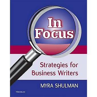 In Focus - Strategies for Business Writers by Myra Shulman - 978047203