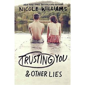 Trusting You and Other Lies by Nicole Williams - 9780553498776 Book